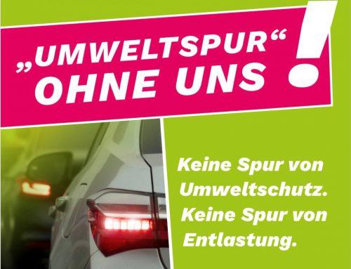 Plakataktion gegen Umweltspur: Ohne uns!